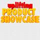 Uplifting Product Showcase