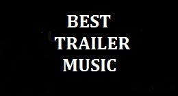 Best Trailer Music