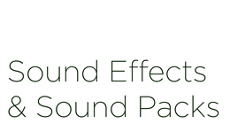 Sound FX and Sound Packs