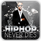 Hip Hop Never Dies Mixtape/CD Cover - GraphicRiver Item for Sale