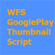 WFS GooglePlay Thumbnail Script - CodeCanyon Item for Sale