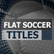 Flat Soccer Titles - VideoHive Item for Sale