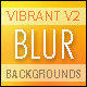 Vibrant Blur Backgrounds V2 - GraphicRiver Item for Sale