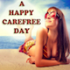A Happy Carefree Day