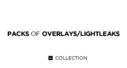 Packs of Overlays/Light Leaks