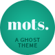 mots. - A tasteful, responsive Ghost Theme - ThemeForest Item for Sale