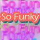So Funky