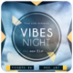 Vibes Night - Flyer [Vol.4] - GraphicRiver Item for Sale