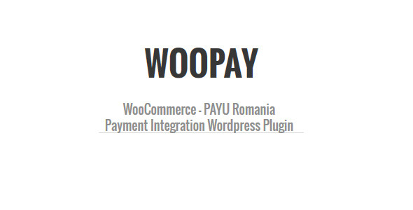 CodeCanyon WooPay Payu Romania Gateway for WooCommerce 5995539