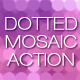 Dotted Mosaic Actions - GraphicRiver Item for Sale