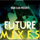Future Mixes Flyer Template - GraphicRiver Item for Sale