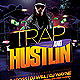 Trap and Hustlin Party Flyer - GraphicRiver Item for Sale