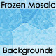 Frozen Mosaic Backgrounds - GraphicRiver Item for Sale