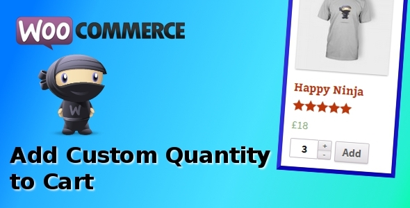 CodeCanyon WooCommerce Add Custom Quantity to Cart 6360685