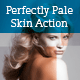Perfectly Pale Skin Action - GraphicRiver Item for Sale