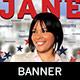 Jane Political Election: Banner Template - GraphicRiver Item for Sale
