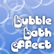 Bubble Bath Effect - ActiveDen Item for Sale