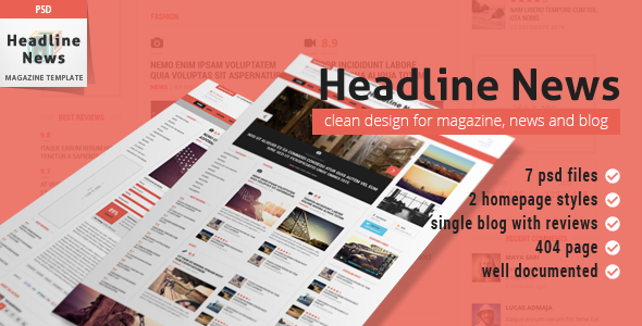 Headline News Magazine PSD Template Headline News magazine template with clean design, modern look and organized well consists of: 7 psd files, 2 homepage style