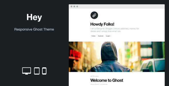 Hey!: Responsive Ghost Theme - Ghost Themes Blogging