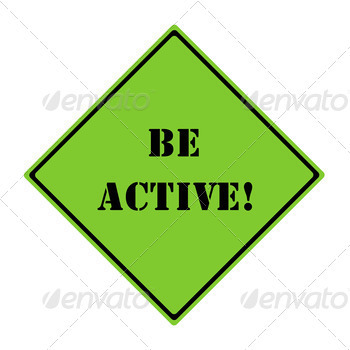 Be Active! Sign - PhotoDune Item for Sale