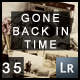 35 Gone Back In Time Lightroom Presets - GraphicRiver Item for Sale
