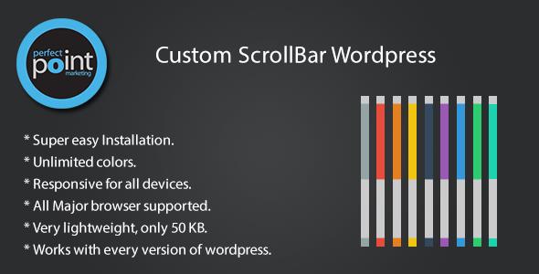 Description Custom Scrollbar Wordpress is a jQuery custom scrollbar for your wordpress website. This plugin will enable awesome custom scrollbar. You can change
