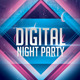 Digital Night Party Flyer Template - GraphicRiver Item for Sale
