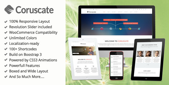 Theme is fully compatibile with WordPress 3.9 Coruscate is a Multi-Purpose Responsive WordPress Theme based on Bootstrap 3 front-end framework and comes with to