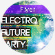 Electro Future Party - Flyer - GraphicRiver Item for Sale