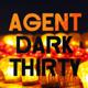 Agent Dark Thirty