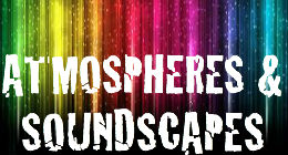 ATMOSPHERES & SOUNDSCAPES