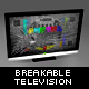 Breakable Television - ActiveDen Item for Sale
