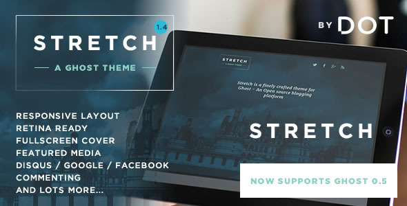 Stretch - Responsive Ghost theme by DOT - Ghost Themes Blogging