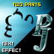 PJ Two Parts - text effect - ActiveDen Item for Sale