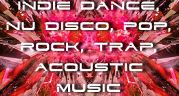 Indie Dance, Nu Disco, Pop, Rock, Trap, Acoustic Music