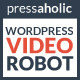 Wordpress Video Robot Plugin