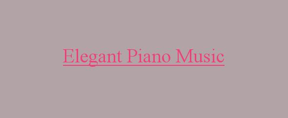 ElegantPianoMusic