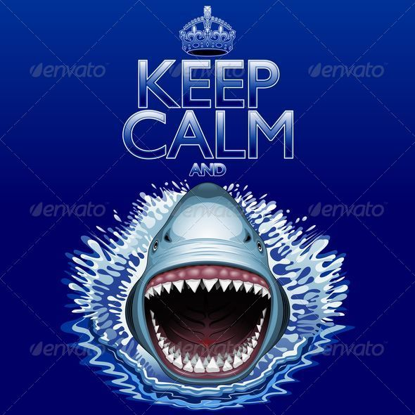 GraphicRiver Keep Calm and...Shark Jaws Attack 8679767