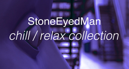 StoneEyedMan chill relax collection