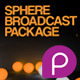 Sphere Broadcast Package - VideoHive Item for Sale