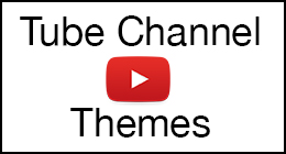 Tube Channel Themes