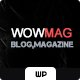 WowMag - Blog and Magazine Wordpress Theme - ThemeForest Item for Sale
