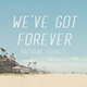 We've Got Forever - AudioJungle Item for Sale