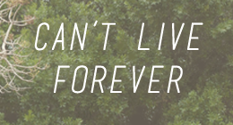 Can't Live Forever