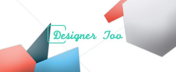 Designer-Too