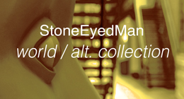 StoneEyedMan world , alternative  collection