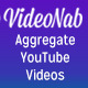VideoNab: Aggregate YouTube Videos by Any Topic - CodeCanyon Item for Sale
