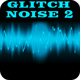 Glitch Noise 2