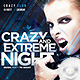 Flyer Crazy and Extreme Night - GraphicRiver Item for Sale