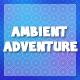 Ambient Adventure